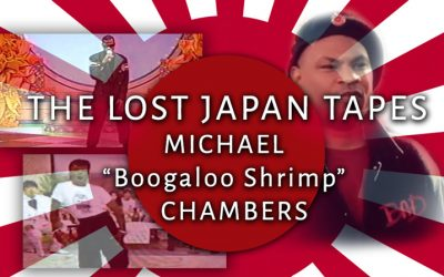 "The Lost Japan Tapes – Michael ""Boogaloo Shrimp"" Chambers"